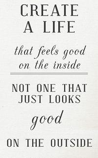 create a good life
